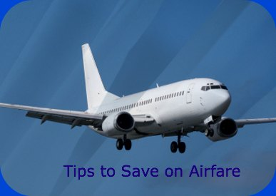 Tips To Save on Airfare, Best day to fly, how to save money on airlines, best airlines to fly