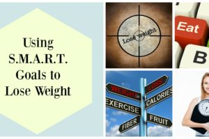 Using S.M.A.R.T. Goals to Lose Weight