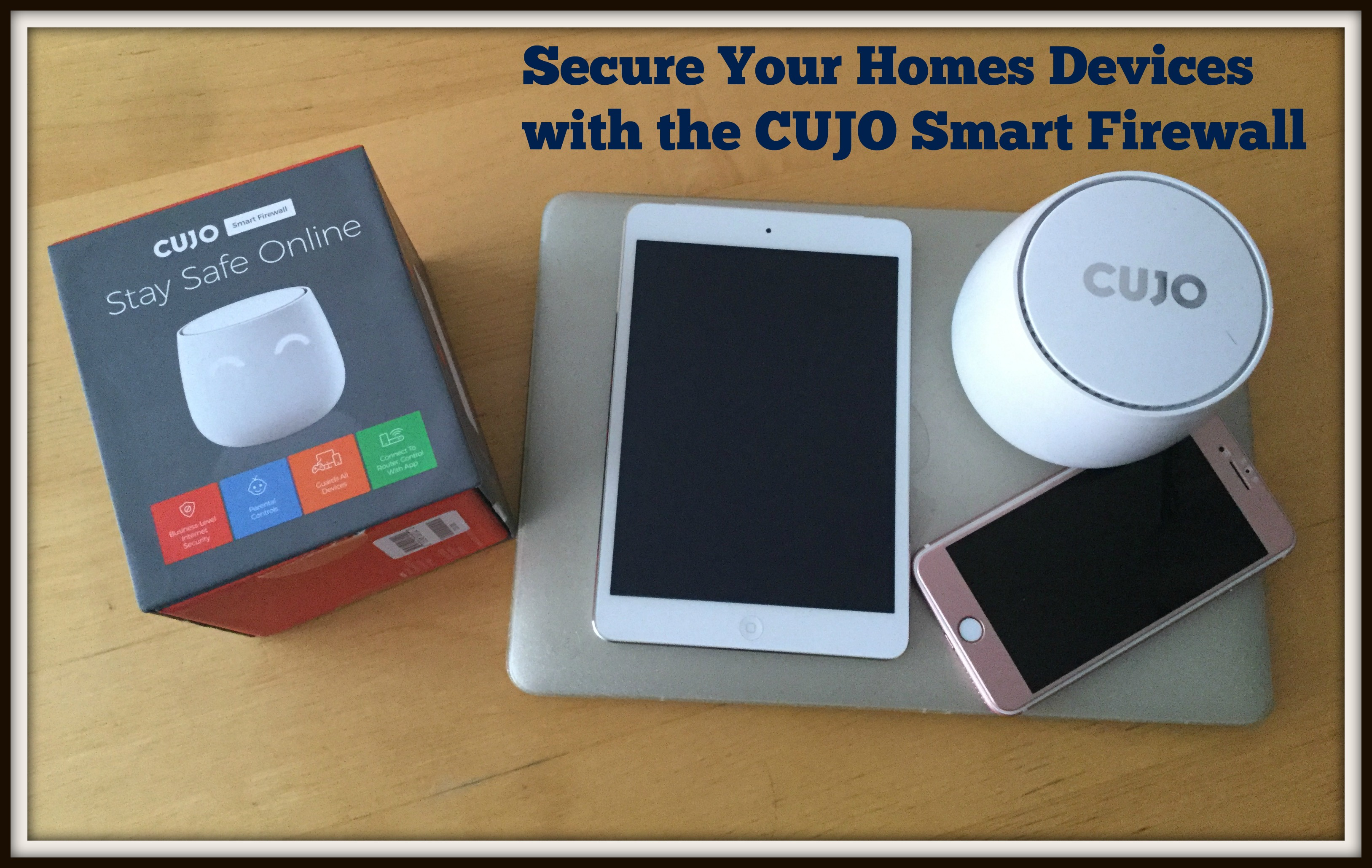 Secure Your Homes Devices with the CUJO Smart Firewall