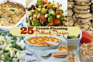 25 Crowd Pleasing Potluck Dinners