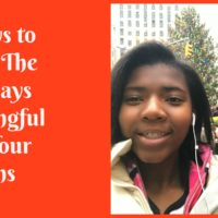 5 Ways to Make The Holidays Meaningful For Your Teens #ParentingTeens